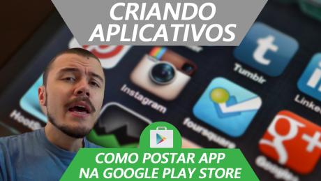 Como Publicar Aplicativos na Google Play (Google Developer Console) - MIT App Inventor Português #14