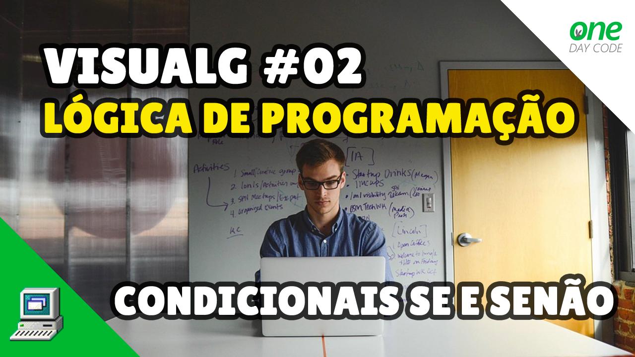 VisuALG - Portugol - Lógica de Programação - One Day Code