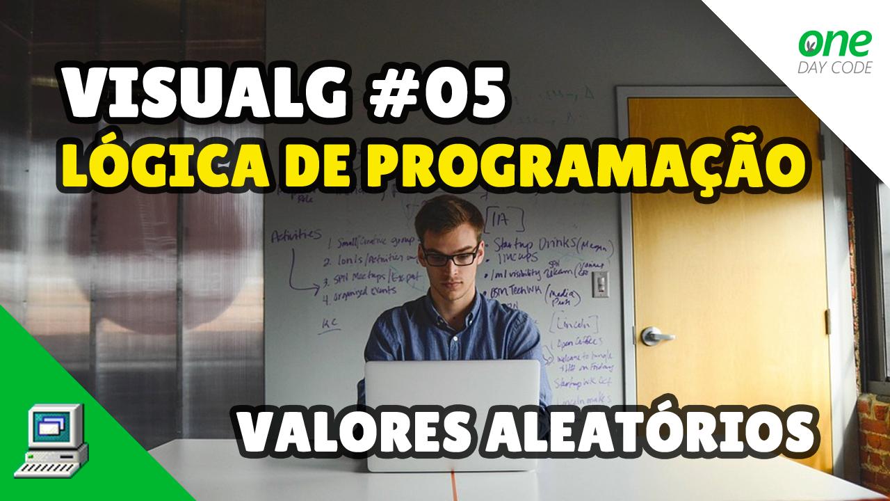 VisuALG - Portugol - Lógica de Programação - Valores Aleatórios - One Day Code